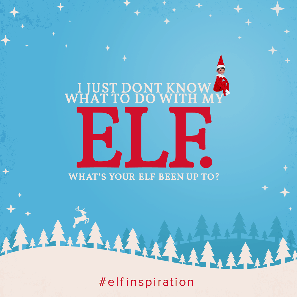 I just don't know what to do with my Elf? Elf on the Shelf Inspiration